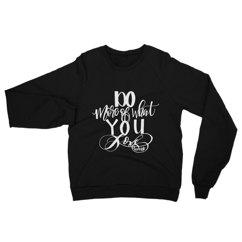 Do More of What you Love Crew Sweatshirt