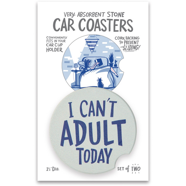 I Can't Adult Today Car Coasters