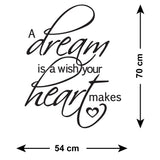 A Dream Is A Wish Your Heart Makes Wall Sticker - Size Guide