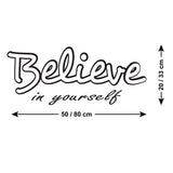 Believe In Yourself Wall Sticker - Size Guide