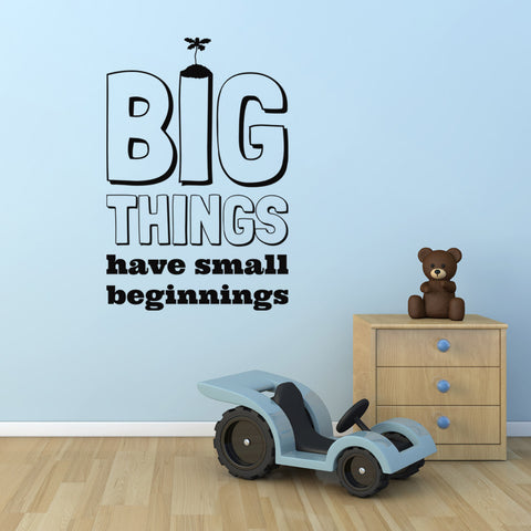 Big Things Have Small Beginnings - Nursery Wall Sticker