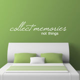 Collect Memories Not Things Wall Sticker - White