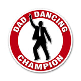 Dad Dancing Champion Car Sicker