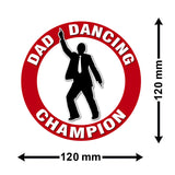 Dad Dancing Champion Car Sicker - Size Guide