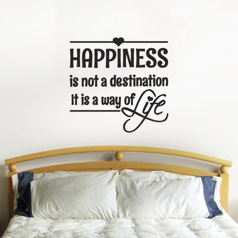 Happiness Is Not A Destination It Is A Way Of Life Wall Sticker - Black