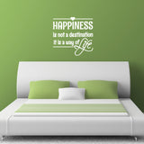 Happiness Is Not A Destination It Is A Way Of Life Wall Sticker - White