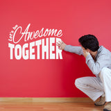 Let's Be Awesome Together Wall Sticker - White