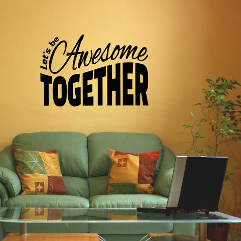 Let's Be Awesome Together Wall Sticker - Black