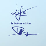 Life Is Better With A Dog Wall Sticker - Dark Blue
