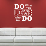 Do What You Love - Love What You Do Wall Sticker - White