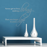 Never Get So Busy Making A Living Wall Sticker - Silver