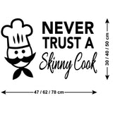 Never Trust A Skinny Cook Kitchen Wall Sticker - Size Guide