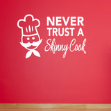 Never Trust A Skinny Cook Kitchen Wall Sticker - White