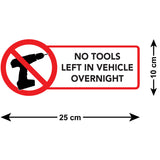 No Tools Left Overnight Van Sign - Size Guide