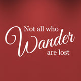 Not All Who Wander Are Lost Wall Sticker - White