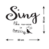 Sing Like No-One Is Listening Wall Sticker - Size Guide