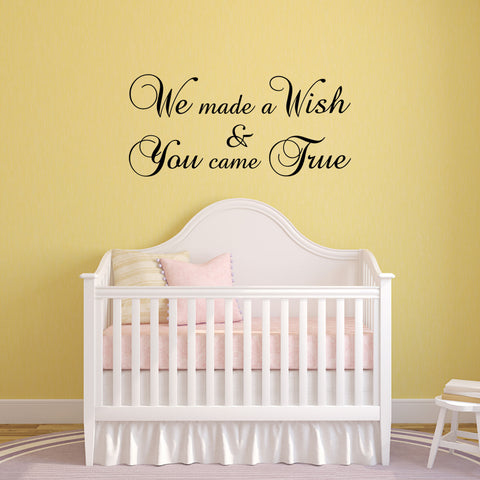 We Made A Wish And You Came True – Nursery Wall Sticker - Black
