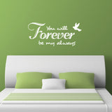 You Will Forever Be My Always Wall Sticker - White
