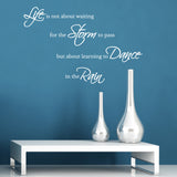 Life Is Not About Waiting For The Storm To Pass But About Learning To Dance In The Rain Wall Sticker
