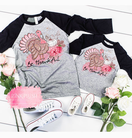 """Be Thankful"" Pink Turkey Raglan"