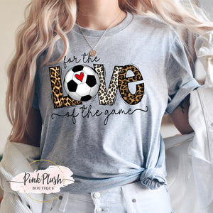 "Load image into Gallery viewer, ""For the LOVE of the game"" Soccer Tshirt"