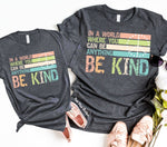 """In a world where you can be anything, Be Kind......"" Tshirt - Pink Plush Boutique"