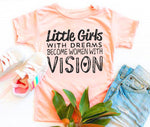 """Little Girls with Dreams Become Women of Vision"" T-shirt - Pink Plush Boutique"