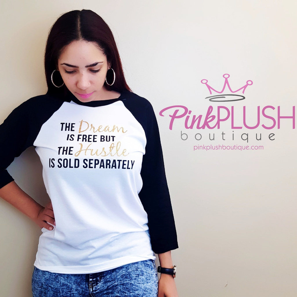 """The Dream Is Free"" Raglan - Pink Plush Boutique"