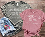 """Some Moms Cuss Too Much"" Tshirt - Pink Plush Boutique"