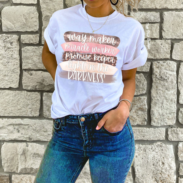 """Way Maker Miracle Worker Promise Keeper Light In The Darkness"" Tshirt"