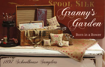 1897 Schoolhouse Samplers ~ Granny's Garden - Born In A Bower