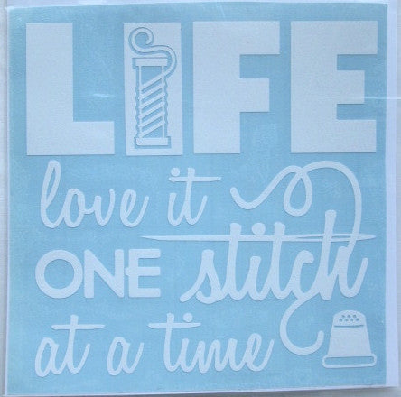 Life, Love It One Stitch... Decal