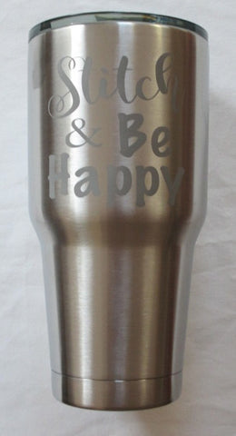 Stitch & Be Happy Stainless Tumbler   30 oz
