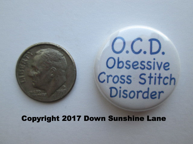 "1"" Button Magnet ~ O.C.D.  Obsessive Cross Stitch Disorder"