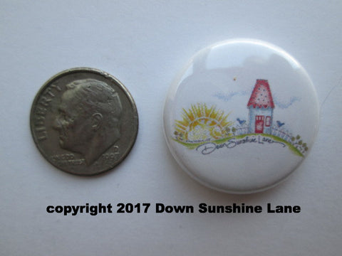 "1"" Button Magnet ~ Down Sunshine Lane"