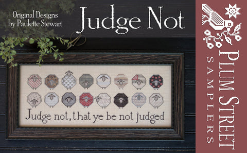 Plum Street Samplers ~ Judge Not