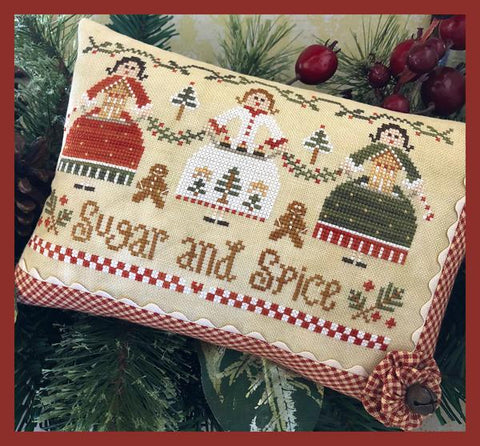 Little House Needleworks ~ Sugar & Spice