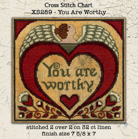 Teresa Kogut ~ You Are Worthy (cross stitch)