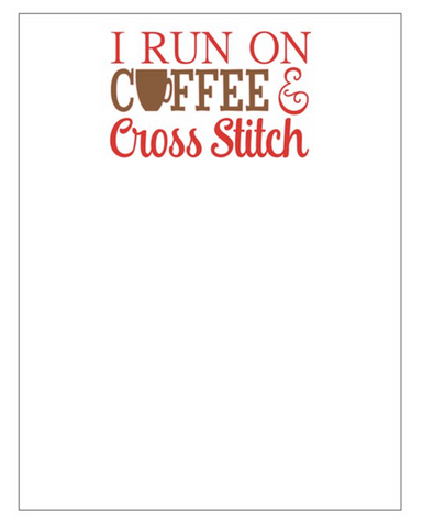 I Run on Coffee & Cross Stitch Notepads