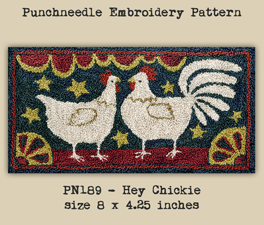 Teresa Kogut ~ Hey Chickie Punch Needle w/fabric