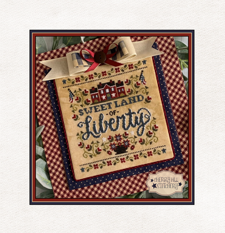 PDF ~ Cherry Hill Stitchery ~ Sweet Land of Liberty PDF
