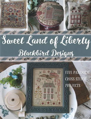 Blackbird Designs ~ Sweet Land of Liberty  (reprint)