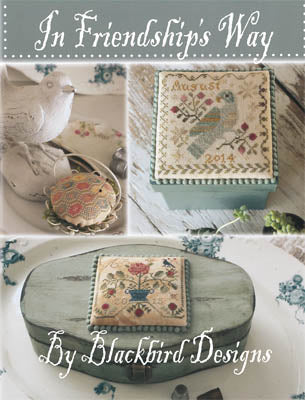 Blackbird Designs ~ In Friendship's Way (REPRINT)