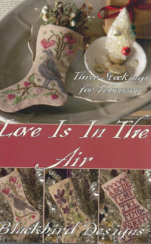Blackbird Designs ~ Three Stockings ~ Love is in the Air