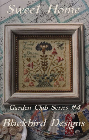 Blackbird Designs ~ Garden Club ~ Sweet Home