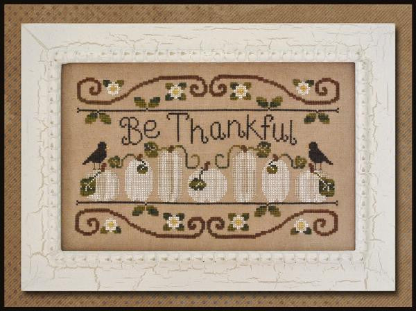 Country Cottage Needleworks ~ Be Thankful