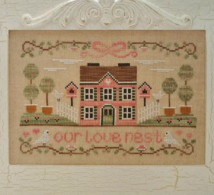 Country Cottage Needleworks ~ Our Love Nest
