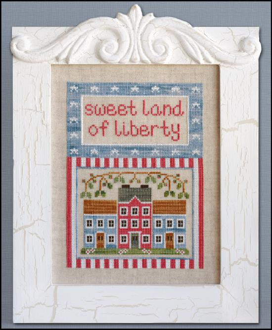 Country Cottage Needleworks ~ Sweet Land of Liberty