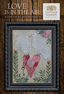 Cottage Garden Samplings ~ Time For All Seasons 2 - Love Is In The Air