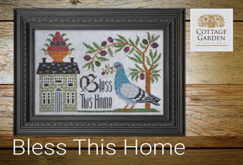 Cottage Garden Samplings ~ Bless This Home
